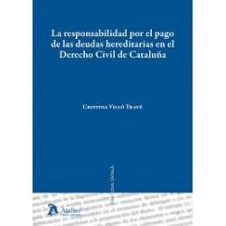 La responsabilidad por el pago de las deudas hereditarias en el Derecho civil de Cataluña