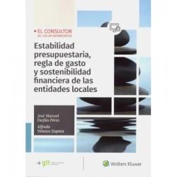 Estabilidad presupuestaria, regla de gasto y sostenibilidad financiera de las entidades locales