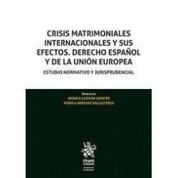 Crisis Matrimoniales Internacionales y sus Efectos. Derecho Español y de la Unión Europea