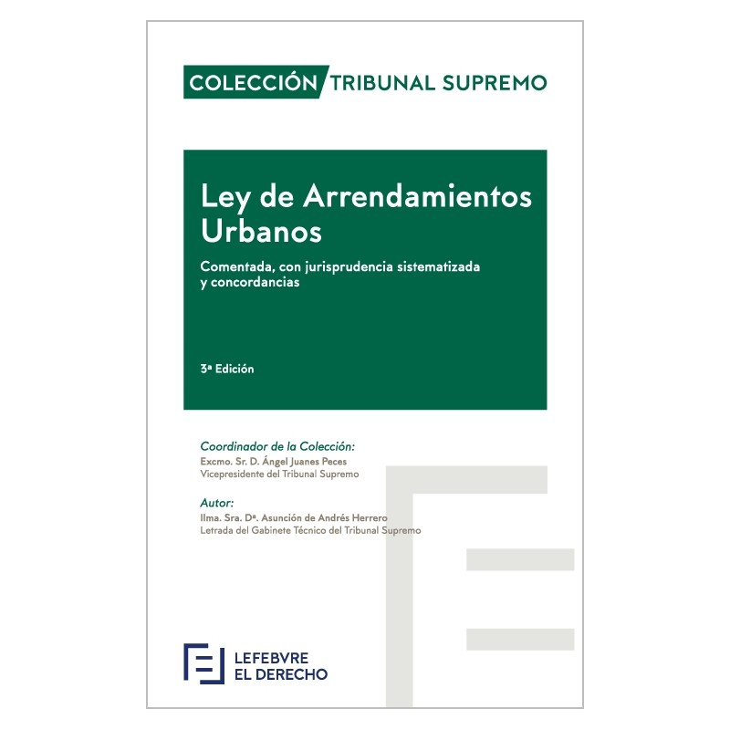 Ley de Arrendamientos Urbanos. Comentado, con jurisprudencia sistematizada y concordancias