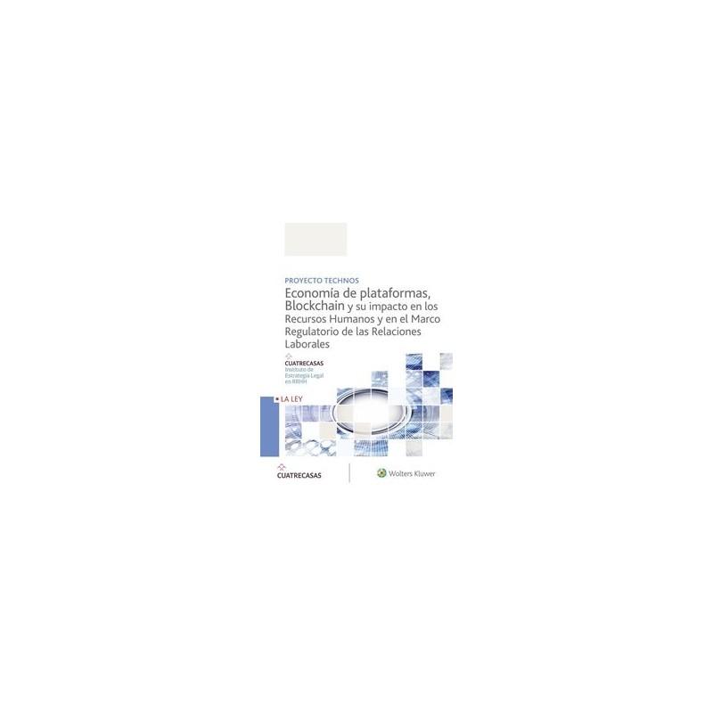Economía de plataformas, blockchain y su impacto en los recursos humanos y en el marco regulatorio de las relaciones laborales