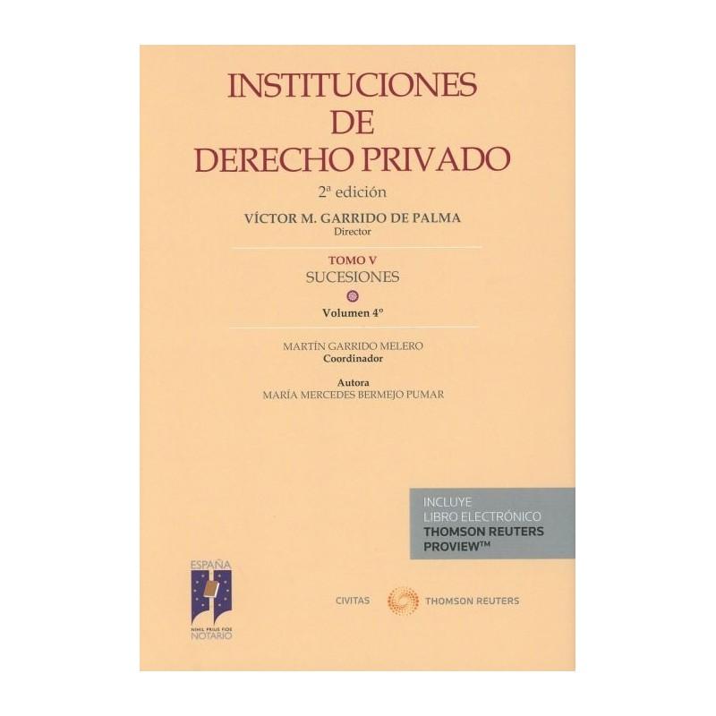 Instituciones de Derecho Privado. Tomo V. Sucesiones.Volumen 4º