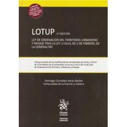 LOTUP. Ley de Ordenación del Territorio, Urbanismo y Paisaje Tras la ley 1/2019, de 5 de Febrero, de la Generalitat