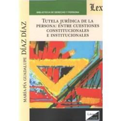 Tutela jurídica de la persona: entre cuestiones constitucionales e institucionales