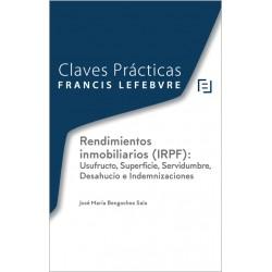 Claves Prácticas: Rendimientos inmobiliarios (IRPF): Usufructo, Superficie, Servidumbre, Desahucio e Indemnizaciones