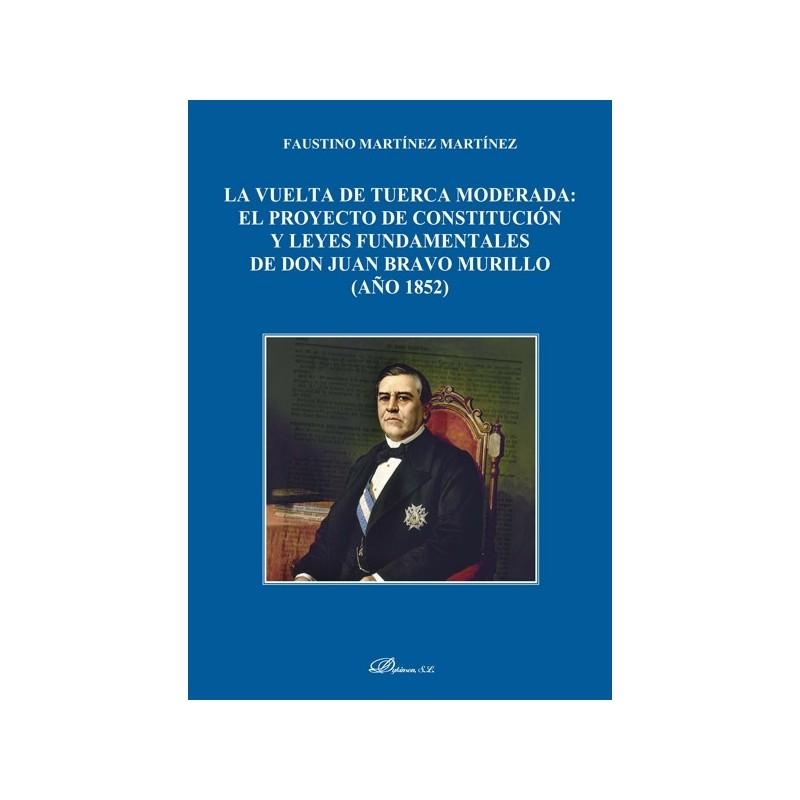 La vuelta de tuerca moderada: el proyecto de constitución y leyes fundamentales de don Juan Bravo Murillo (año 1852)