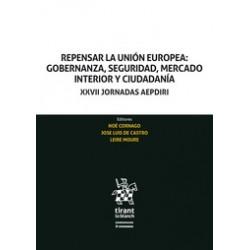 Repensar la Unión Europea: Gobernanza, Seguridad, Mercado Interior y Ciudadanía