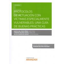 Protocolos de actuación con víctimas especialmente vulnerables: una guía de buenas prácticas