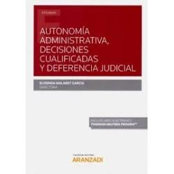 Autonomía administrativa, decisiones cualificadas y deferencia judicial