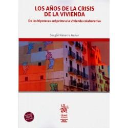 Los años de la crisis de la vivienda