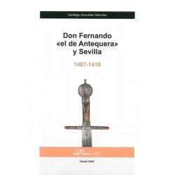 Don Fernando «el de Antequera» y Sevilla