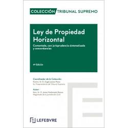 Ley de la Propiedad Horizontal. Comentada, con Jurisprudencia sistematizada y concordancias