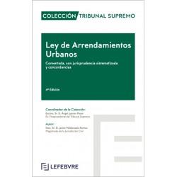 Ley de Arrendamientos Urbanos. Comentada, con jurisprudencia sistematizada y concordancias