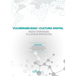 Vulnerabilidad y cultura digital. Riesgos y oportunidades de la sociedad hiperconectada