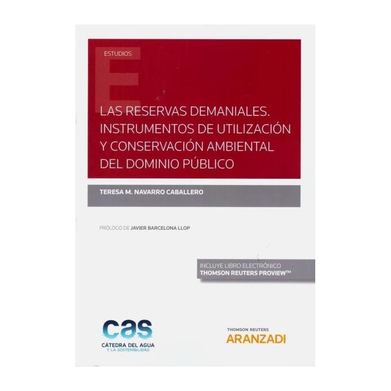 Las reservas demaniales. Instrumentos de utilización y conservación ambiental del dominio público