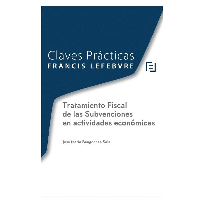 Claves Prácticas Tratamiento Fiscal de las Subvenciones en actividades económicas