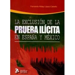 La exclusión de la prueba ilícita en España y México