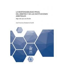 La responsabilidad penal del árbitro y de las instituciones arbitrales