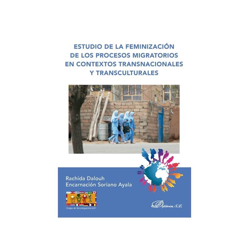 Estudio de la feminización de los procesos migratorios en contextos transnacionales y transculturales