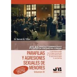 Atlas práctico-criminológico e psicometría forense. Parafilias y agresiones sexuales de menores Vol. IV.