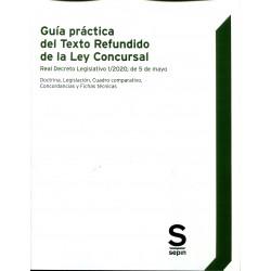 Guía práctica del Texto Refundido de la Ley Concursal - Real Decreto Legislativo 1/2020, de 5 de mayo