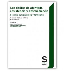Los delitos de atentado, resistencia y desobediencia