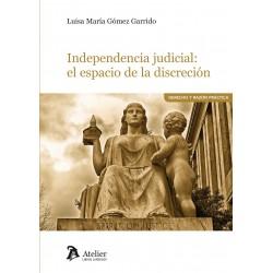 Independencia judicial: el espacio de la discreción