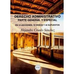 Derecho administrativo. Parte general y especial. En 15 lecciones,15 videos y 40 supuestos