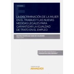 La discriminación de la mujer en el trabajo y las nuevas medidas legales para garantizar la igualdad de trato en el empleo