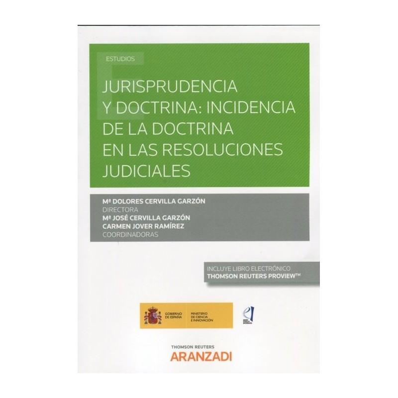 Jurisprudencia y doctrina: incidencia de la doctrina en las resoluciones judiciales