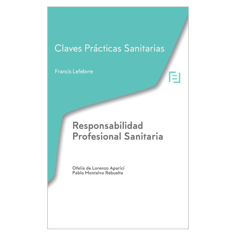 Claves Prácticas. Responsabilidad Profesional Sanitaria