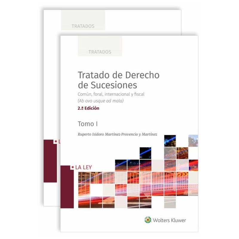 Tratado de Derecho de Sucesiones 2020. Común, foral, internacional y fiscal