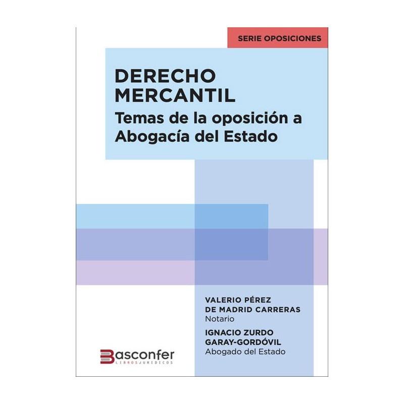 Derecho Mercantil. Temas de la Oposición a Abogacía del Estado