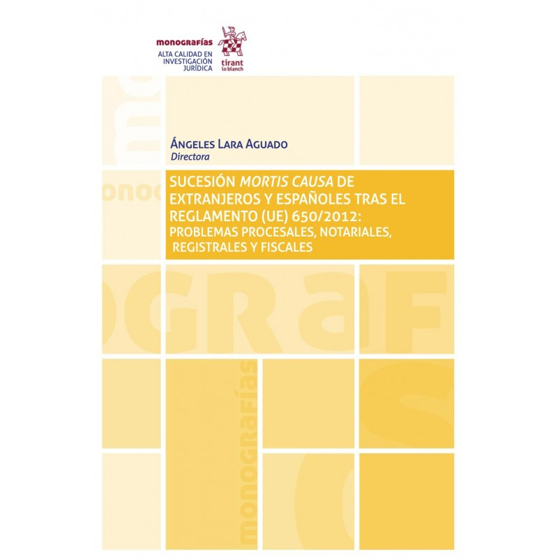 Sucesión mortis causa de extranjeros y españoles tras el Reglamento (UE) 650/2012
