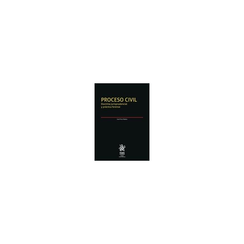 Proceso civil. Doctrina jurisprudencial y práctica forense. 2 volúmenes