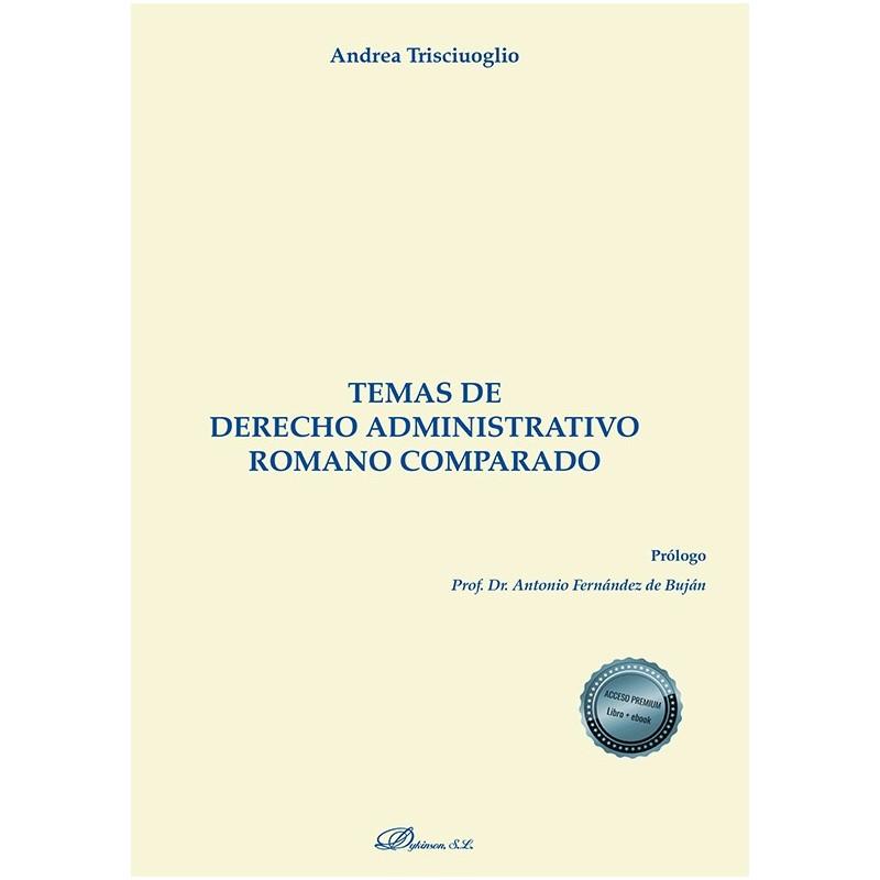 Temas de derecho administrativo romano comparado