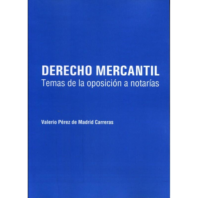 Derecho Mercantil. Temas de la oposición a notarías