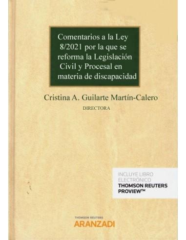 Comentarios a la Ley 8/2021 por la que se reforma la Legislación Civil y Procesal en materia de discapacidad